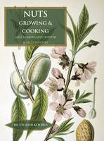 Nuts: Growing and Cooking
