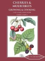 Cherries & Mulberries: Growing & Cooking
