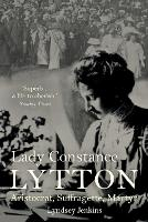 Lady Constance Lytton: Aristocrat,...