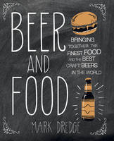 Beer and Food: Bringing Together the...