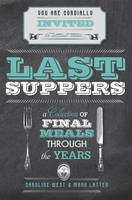 Last Suppers: A collection of final...