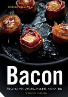 Bacon: Recipes for Curing, Smoking,...