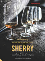 Sherry: A Modern Guide to the Wine...
