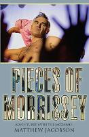 Pieces of Morrissey: Adventures with...