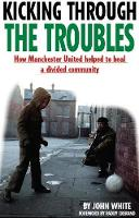Kicking Through the Troubles: How...