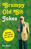 Grumpy Old Git Jokes: Because Life's...