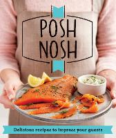 Posh Nosh: Delicious Recipes That ...