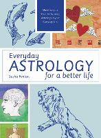 Everyday Astrology for a Better Life:...