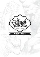 Sketch Workshop: Creatures