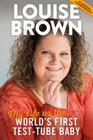 Louise Brown: My Life as the World's...