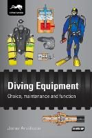 Diving Equipment: Choice, Maintenance...