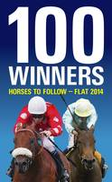 100 Winners: Horses to Follow Flat: 2014