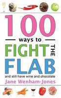 100 Ways to Fight the Flab: and Still...