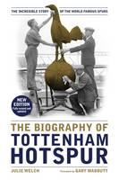 The Biography of Tottenham Hotspur:...