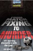 From Match Fixing to Murder: 101...