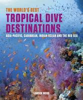 The World's Best Tropical Dive...