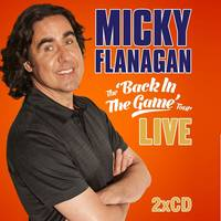 Micky Flanagan - Back in the Game