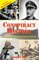 Conspiracy History: A History of the...