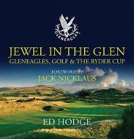 Jewel in the Glen: Gleneagles, Golf...