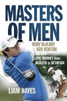 Masters of Men: Rory Mcilroy, Ken...