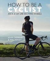 How to be a Cyclist: An A-Z of Life ...