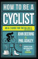How to be a Cyclist: An A-Z Guide for...