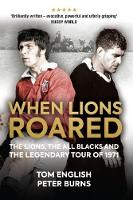 When Lions Roared: The Lions, the All...