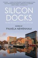 Silicon Docks: The Rise of Dublin's ...