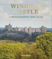 Windsor Castle: A Thousand Years of A...