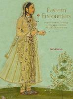 Eastern Encounters: Four Centuries of...