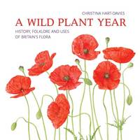 A Wild Plant Year: The History,...