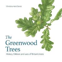 The Greenwood trees: History, ...