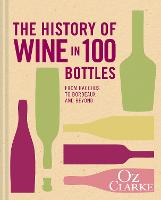 The History of Wine in 100 Bottles:...