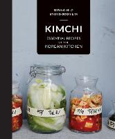 Kimchi: Essential recipes of the...