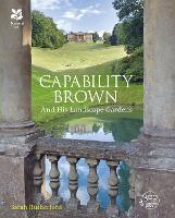 Capability Brown: And His Landscape...