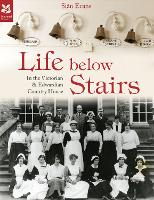 Life Below Stairs: In the Victorian...