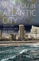 Meet You in Atlantic City: Travels in...