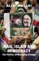 Iran, Islam and Democracy: The...