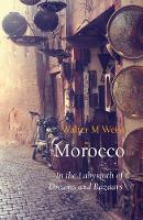 Morocco: In the Labyrinth of Dreams...