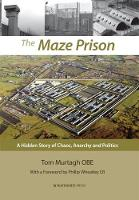 The Maze Prison: A Hidden Story of...