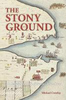 The Stony Ground: The Remembered Life...