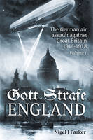 Gott Strafe England: The German Air...