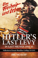 Hitler's Last Levy in East Prussia:...