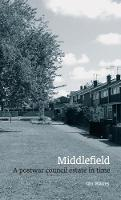 Middlefield: A Postwar Council Estate...
