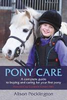 Pony Care: A complete guide to buying...