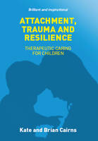 Attachment, Trauma and Resilience