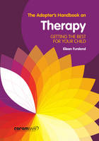 The Adopter's Handbook on Therapy:...