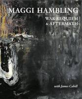 Maggi Hambling War Requiem & Aftermath