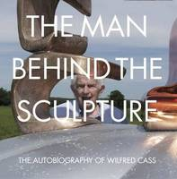 The Man Behind the Sculpture: The...
