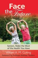 Face the Future: Seniors, Make the...